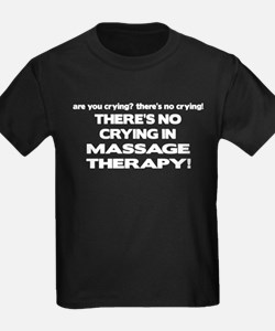 There's No Crying Massage Therapy T