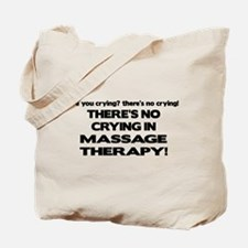 There's No Crying Massage Therapy Tote Bag