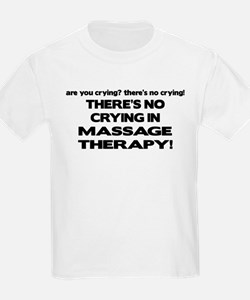 There's No Crying Massage Therapy T-Shirt