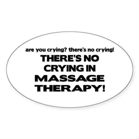 There's No Crying Massage Therapy Oval Sticker