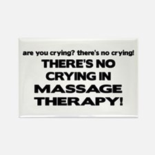 There's No Crying Massage Therapy Rectangle Magnet