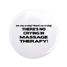"""There's No Crying Massage Therapy 3.5"""" Button"""