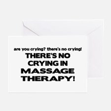 There's No Crying Massage Therapy Greeting Cards (
