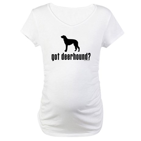 got deerhound? Maternity T-Shirt