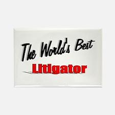 """""""The World's Best Litigator"""" Rectangle Magnet"""