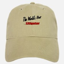 """The World's Best Litigator"" Baseball Baseball Cap"