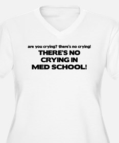 There's No Crying Med School T-Shirt