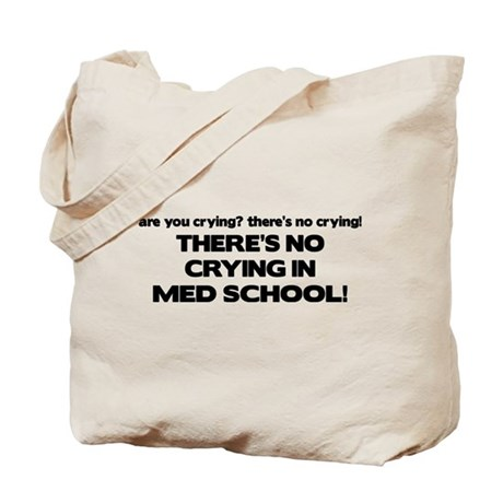 There's No Crying Med School Tote Bag