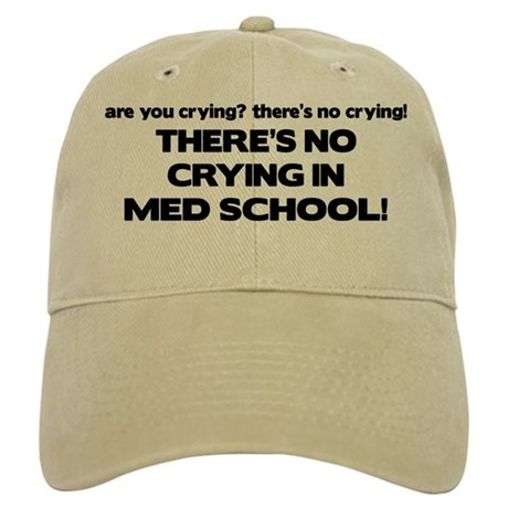 There's No Crying Med School Cap