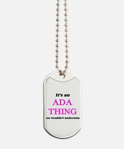 It's an Ada thing, you wouldn't u Dog Tags