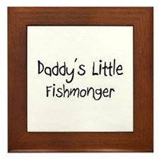 Daddy's Little Fishmonger Framed Tile