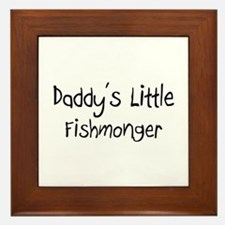 Daddy's Little Fishmonger Framed Tile
