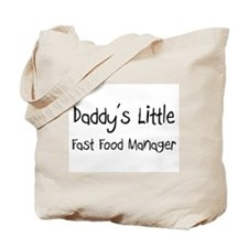 Daddy's Little Fast Food Manager Tote Bag