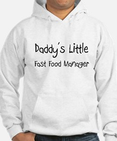 Daddy's Little Fast Food Manager Hoodie