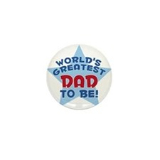 WORLD'S GREATEST DAD TO BE! Mini Button