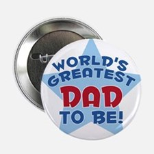 "WORLD'S GREATEST DAD TO BE! 2.25"" Button"