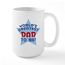 WORLD'S GREATEST DAD TO BE! Mug