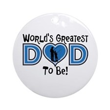 WORLD'S GREATEST DAD TO BE! Ornament (Round)