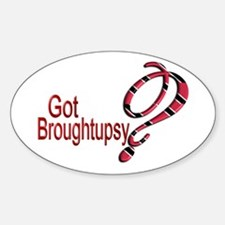 Got Broughtupsy? - Trini - Oval Decal