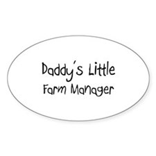 Daddy's Little Farm Manager Oval Decal
