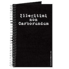 Illegitimi non Carborundum Journal