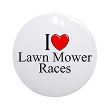 """I Love (Heart) Lawn Mower Races"" Ornament (Round)"