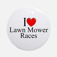 """""""I Love (Heart) Lawn Mower Races"""" Ornament (Round)"""