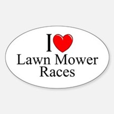 """I Love (Heart) Lawn Mower Races"" Oval Decal"