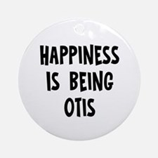 Happiness is being Otis Ornament (Round)