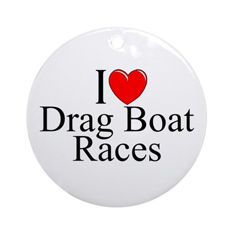 """I Love (Heart) Drag Boat Races"" Ornament (Round)"