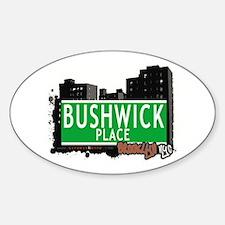 BUSHWICK PLACE, BROOKLYN, NYC Oval Decal