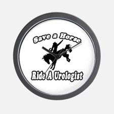 """Save a Horse...Ride A Urologist"" Wall Clock"