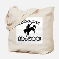"""Save a Horse...Ride A Urologist"" Tote Bag"