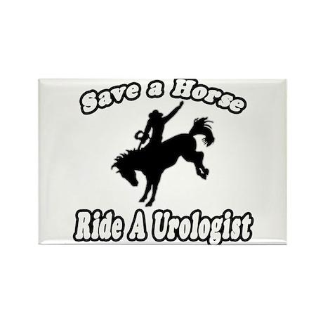 """Save a Horse...Ride A Urologist"" Rectangle Magnet"