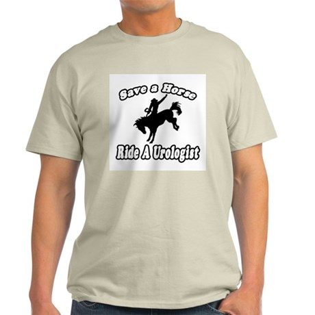 """Save a Horse...Ride A Urologist"" Light T-Shirt"