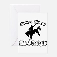 """""""Save a Horse...Ride A Urologist"""" Greeting Card"""