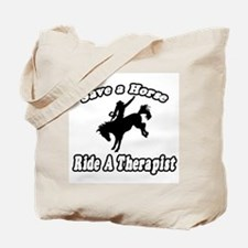 """""""Save Horse, Ride Therapist"""" Tote Bag"""