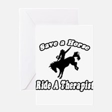 """Save Horse, Ride Therapist"" Greeting Card"