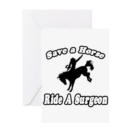 """Save Horse, Ride Surgeon"" Greeting Card"