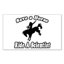 """""""Save Horse, Ride Scientist"""" Rectangle Decal"""