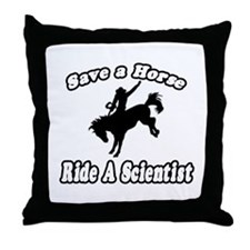 """""""Save Horse, Ride Scientist"""" Throw Pillow"""
