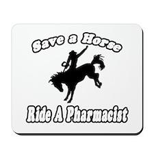 """Save Horse, Ride Pharmacist"" Mousepad"