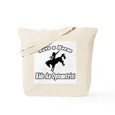 """Save Horse, Ride Optometrist"" Tote Bag"