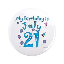"""July 21st Birthday 3.5"""" Button"""