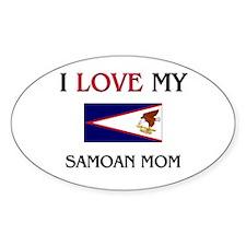 I Love My Samoan Mom Oval Decal