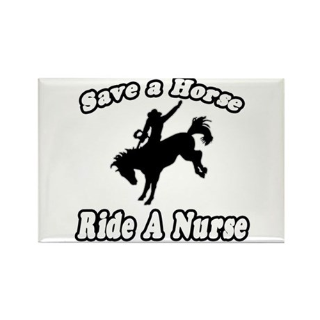 """Save Horse, Ride Nurse"" Rectangle Magnet"