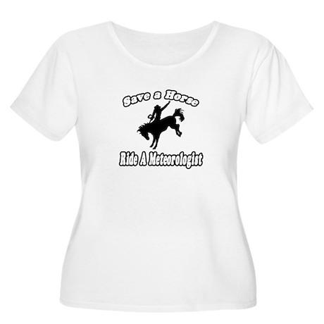 """Save Horse, Ride Meteorologist"" Women's Plus Size"