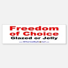 Freedom of Choice bumper sticker