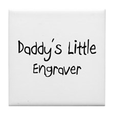 Daddy's Little Engraver Tile Coaster