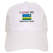 I Love My Rwandan Mom Baseball Cap
